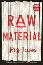 Raw Material【電子書籍】[ Jorg Fauser ]