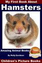 My First Book About Hamsters: Amazing Animal Books - Children's Picture Books【電子書籍】[ Molly Davidson ]