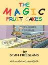 The Magic Fruitcakes【電子書籍】[ Stan Friedland ]