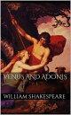 Venus and Adonis【電子書籍】[ William Shakespeare