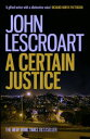 A Certain JusticeA thrilling murder mystery in the city of San Francisco【電子書籍】[ John Lescroart ]