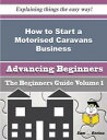 How to Start a Motorised Caravans Business (Beginners Guide)How to Start a Motorised Caravans Business (Beginners Guide)【電子..