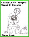 A Taste Of My Thoughts Mound Of Disguise