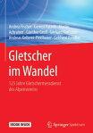Gletscher im Wandel125 Jahre Gletschermessdienst des Alpenvereins[ Andrea Fischer ]