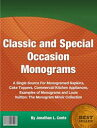 Classic and Special Occasion Monograms【電子書籍】[ Jonathan L. Conte ]