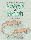 The Beginning Adventures of Popeye & Biscuit