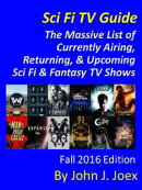 Sci Fi TV Guide: The Massive List of Currently Airing, Returning, and Upcoming Sci Fi / Fantasy TV Shows ? ��