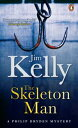 The Skeleton Man【電子書籍】[ Jim Kelly ]