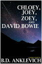 Chloey, Joey, Zoey, and David Bowie【電子書籍】 B.D. Anklevich
