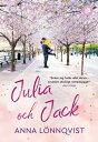 Julia och Jack【電子書籍】[ Anna L?nnqvist ]