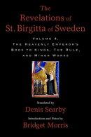 The Revelations of St. Birgitta of Sweden, Volume 4