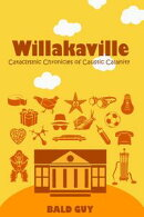 Willakaville: Cataclysmic Chronicles of Caustic Calamity