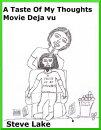 A Taste Of My Thoughts Movie Deja Vu