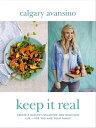 西洋書籍 - Keep It RealCreate a healthy, balanced and delicious life - for you and your family【電子書籍】[ Calgary Avansino ]