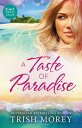 A Taste Of Paradise/The Greek's Virgin/The Greek Boss's Demand/The Ruthless Greek's Virgin Princess【電子書籍】[ Trish Morey ]