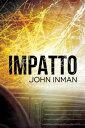 Impatto【電子書籍】[ John Inman ]