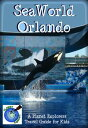 SeaWorld Orlando: A Planet Explorers Travel Guide
