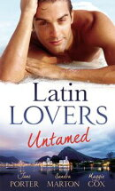 Latin Lovers Untamed: In Dante's Debt / Captive in His Bed / Brazilian Boss, Virgin Housekeeper (Mills & Boo��