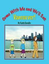 書, 雜誌, 漫畫 - Come With Me and We'll See Vancouver!【電子書籍】[ Katie Kovaliv ]