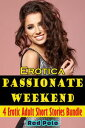 Erotica: Passionate Weekend: 4 Erotic Adult Short Stories Bundle【電子書籍】[ Rod Polo ]