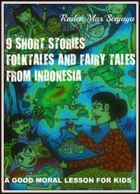 9ShortStoriesOfFolktalesAndFairyTalesFromIndonesia