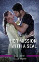 Her Mission With A Seal【電子書籍】[ Cindy Dees ]