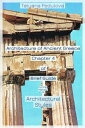 Architecture of Ancient Greece. Chapter 4 of Brief Guide to the History of Architectural Styles【電子書籍】[ Tatyana Fedulova ]