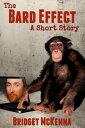 The Bard Effect - A Short Story【電子書籍】[ Bridget McKenna ]
