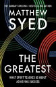 The GreatestThe Quest for Sporting Perfection【電子書籍】 Matthew Syed