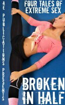 Broken In Half: Four Tales Of Extreme Sex