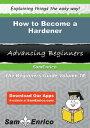How to Become a HardenerHow to Become a Hardener【電子書籍】[ Tijuana Adamson ]