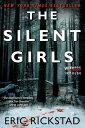 The Silent Girls【電子書籍】[ Eric Rickstad ]