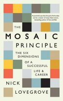 The Mosaic Principle: The Six Dimensions of a Successful Life and Career
