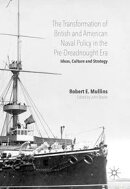 The Transformation of British and American Naval Policy in the Pre-Dreadnought Era