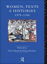 Women, Texts and Histories 1575-1760【電子書籍】