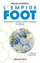 ショッピングiface L'Empire FootComment le ballon rond a conquis le monde【電子書籍】[ Pascal Boniface ]