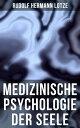 Medizinische Psychologie der Seele【電子書籍】[ Rudolf Hermann Lotze ]