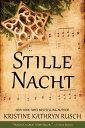 Stille Nacht【電子書籍】[ Kristine Kathryn Rusch ]