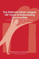 The National Urban League, 100 Years of Empowering Communities