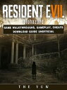 Resident Evil Biohazard Game Walkthroughs, Gameplay, Cheats Download Guide Unofficial【電子書籍】[ The Yuw ]