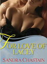 For Love of Lacey A Loveswept Classic Romance【電子書籍】 Sandra Chastain