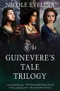 The Guinevere's Tale Trilogy【電子書籍】[ Nicole Evelina ]