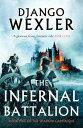 The Infernal Battalion【電子書籍】[ Django Wexler ]