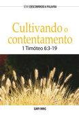 Cultivando o contentamento1 Tim?teo 6:3-19【電子書籍】[ Gary Inrig ]