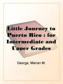 A Little Journey To Puerto Rico