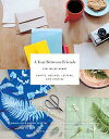 A Year Between Friends: 3191 Miles ApartCrafts, Recipes, Letters, and Stories【電子書籍】[ Maria Alexandra Vettese ]