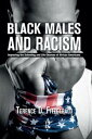 Black Males and RacismImproving the Schooling and Life Chances of African Americansб┌┼┼╗╥╜ё└╥б█[ Terence D. Fitzgerald ]