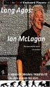 Long Agos: Ian McLagan【電子書籍】[ G R Mowbray ]