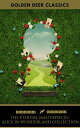 The Eternal Alice In Wonderland Collection (Golden Deer Classics)【電子書籍】[ Lewis Carroll ]