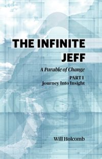 The Infinite Jeff (part 1): A Parable of Change【電子書籍】[ Will Holcomb ]